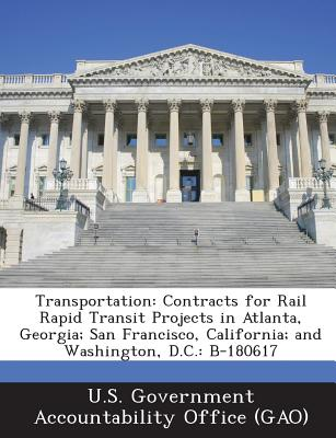 Transportation: Contracts for Rail Rapid Transit Projects in Atlanta, Georgia; San Francisco, California; And Washington, D.C.: B-1806
