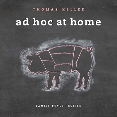 Ad Hoc at Home By Keller, Thomas/ Cruz, Dave/ Heller, Susie/ Ruhlman, Michael/ Vogler, Amy